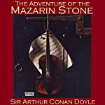 The Adventure of the Mazarin Stone: A Sherlock Holmes Mystery | Arthur Conan Doyle