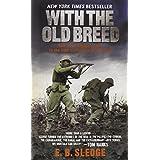 With the Old Breed: At Peleliu and Okinawa ~ E. B. Sledge