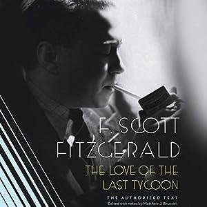 The Love of the Last Tycoon Hörbuch von F. Scott Fitzgerald Gesprochen von: Lauren Fortgang, Brian Sutherland