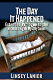 The Day It Happened (A Miranda's Rights Mystery)