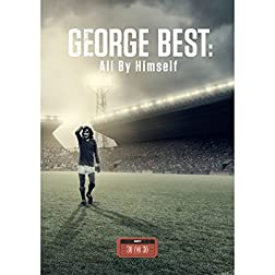 ESPN Films 30 for 30: George Best- All By Himself