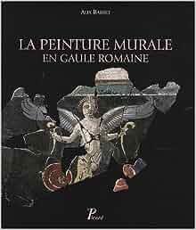 La peinture murale en Gaule romaine (French Edition): 9782708407572