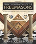 Secrets and Practices of the Freemaso...