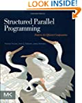Structured Parallel Programming: Patt...