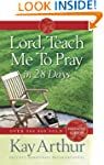 Lord, Teach Me To Pray in 28 Days