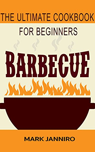 BARBECUE: The Ultimate Cookbook for Beginners PDF