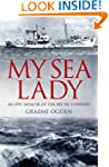 My Sea Lady: An epic account of the A...