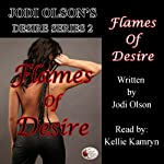 Flames of Desire: Jodi Olson's Desires Series | Jodi Olson