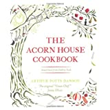The Acorn House Cookbook: Good Food from Field to Forkby Arthur Potts Dawson