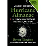 Hurricane Almanac: The Essential Guide to Storms Past, Present, and Future ~ Bryan Norcross
