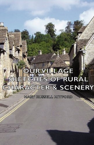 Our Village: Sketches of Rural Character & Scenery
