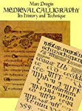 img - for Medieval Calligraphy: Its History and Technique   [MEDIEVAL CALLIGRAPHY] [Paperback] book / textbook / text book