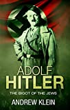 Adolf Hitler: The bigot of the Jews