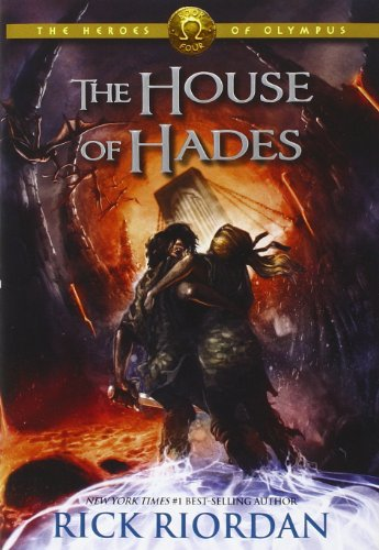 The House of Hades  Heroes of Olympus  Book 4 The Heroes Of Olympus The House Of Hades