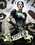 Infected by Art (Infected by Art Best of Worlds Fantasy SF & Horror Art Hc)