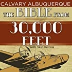 The Bible from 30,000 Feet Rede von Skip Heitzig Gesprochen von: Skip Heitzig