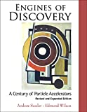 Engines of Discovery : A Century of Particle Accelerators (Revised and Expanded Edition )