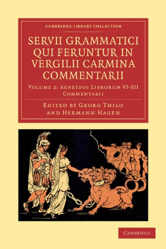 Servii Grammatici Qui Feruntur in Vergilii Carmina Commentarii (Cambridge Library Collection - Classics)