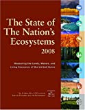 The State of the Nations Ecosystems 2008: Measuring the Land, Waters, and Living Resources of The United States