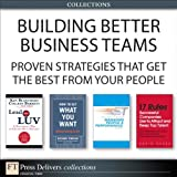 img - for Building Better Business Teams: Proven Strategies that Get the Best from Your People (Collection) book / textbook / text book
