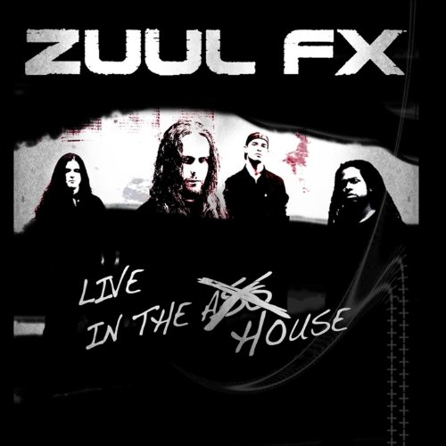 Zuul FX Live In the House [Explicit]
