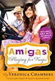 Amigas: Playing for Keeps