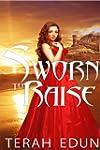 Sworn To Raise: Courtlight #1 (Englis...