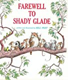 img - for By Bill Peet - Farewell to Shady Glade (1966-09-24) [Hardcover] book / textbook / text book