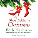A Shoe Addict's Christmas Audiobook by Beth Harbison Narrated by Orlagh Cassidy