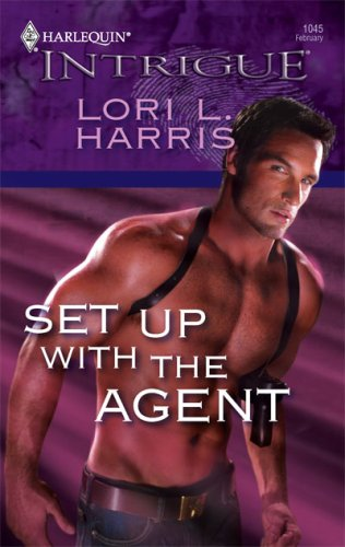 Set Up with the Agent (Harlequin Intrigue Series #1045), LORI L. HARRIS