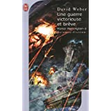 Honor Harrington, Tome 3 : Une guerre victorieuse et br�vepar David Weber