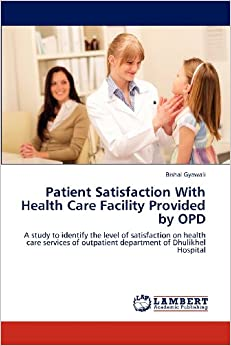 patient satisfaction in hospital opd Patient satisfaction with health care facility provided by opd: a study to identify the level of satisfaction on health care services of outpatient department of dhulikhel hospital [bishal gyawali] on amazoncom free shipping on qualifying offers patient satisfaction surveys are useful in gaining an understanding of the users needs and.
