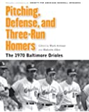 Pitching, Defense, and Three-Run Homers: The 1970 Baltimore Orioles