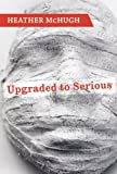 Upgraded to Serious (Lannan Literary Selections)