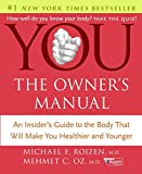 YOU: The Owner's Manual: An Insider's Guide to the Body that Will Make You Healthier and Younger (0060765313) by Michael F. Roizen