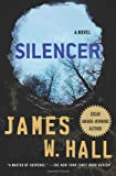 Silencer (Thorn Mysteries) (0312359594) by Hall, James W.