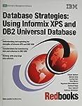 Database Strategies: Using Informix X...