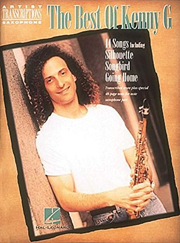 Best of Kenny G: Soprano, Alto, and Tenor Saxophone (Artist Transcriptions)