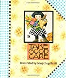 Take Good Care (Little Books) (0836246179) by Engelbreit, Mary