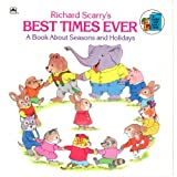 Richard Scarry's Best Times Ever: A Book About Seasons and Holidays (A Golden Look-Look Book)