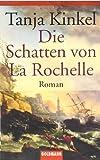 Die Schatten von La Rochelle: Roman
