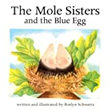 The Mole Sisters and the Blue Egg (The Mole Sisters)