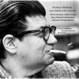 Morton Feldman Edition 7: Late Works with Clarinet