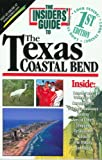The Insiders' Guide to the Texas Coastal Bend--1st Edition (1573800619) by Heines, Vivienne