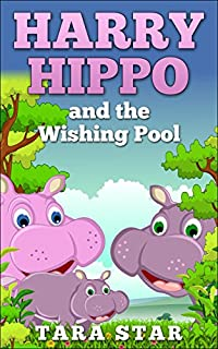 Kids Book: Harry Hippo And The Wishing Pool by Tara Star ebook deal