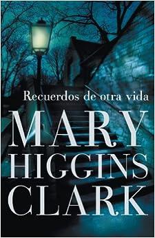 Recuerdos de otra vida: Mary Higgins Clark: 9788401337413: Amazon.com