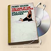 The Case of the Daring Divorcee: Perry Mason Series, Book 74 | Erle Stanley Gardner