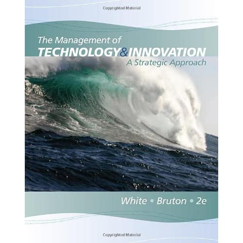The Management of Technology and Innovation: A Strategic Approach 2nd Edition