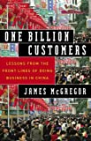 One Billion Customers Lessons Front Lines Doing Business In China