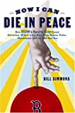 Now I Can Die in Peace: How ESPN's Sports Guy Found Salvation, with a Little Help From Nomar, Pedro, Shawshank, and the 2004 Red Sox (1933060050) by Bill Simmons